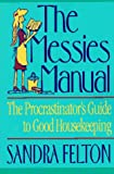 The Messies Manual: The Procrastinator's Guide to Good Housekeeping (0800751337) by Felton, Sandra