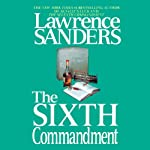 The Sixth Commandment (       UNABRIDGED) by Lawrence Sanders Narrated by Victor Bevine