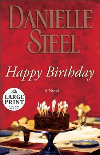 Happy Birthday: A Novel (Random House Large Print) written by Danielle Steel