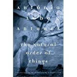 The Natural Order of Things ~ Antonio Lobo Antunes
