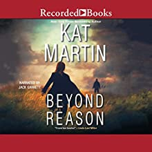 Beyond Reason Audiobook by Kat Martin Narrated by Jack Garrett