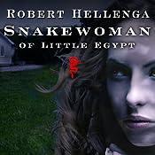Snakewoman of Little Egypt: A Novel   [Robert Hellenga]