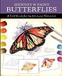 Identify and Paint Butterflies: A Fie...