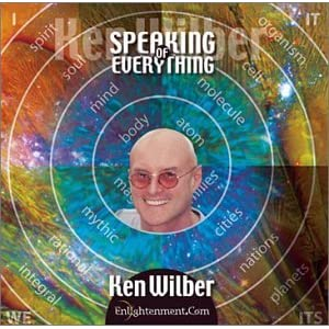 Speaking Of Everything - Ken Wilber