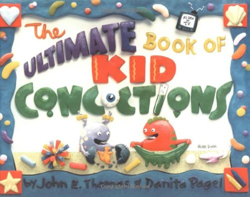 the-ultimate-book-of-kid-concoctions-more-than-65-wacky-wild-crazy-concoctions