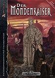 Der Mondenkaiser: Abenteuerband 179 (Das Schwarze Auge: Abenteuer in Aventurien (Ulisses))