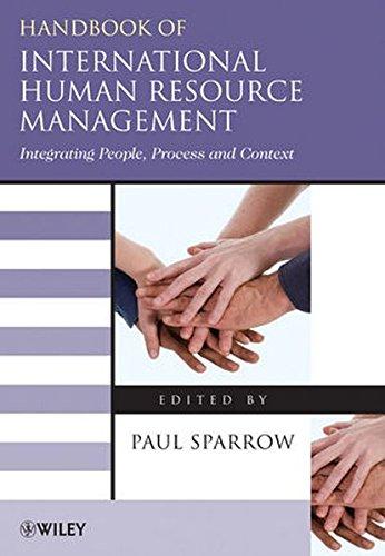 Handbook of International Human Resource Management: Integrating People, Process, and Context