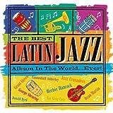 The Best Latin Jazz Album...