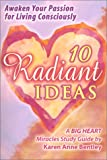 img - for 10 Radiant Ideas (Big Heart Miracles Study Guide, 1) book / textbook / text book