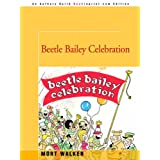 Beetle Bailey Celebrationby Mort Walker