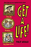 Get a Life Bind-up: Henry VIII, Elizabeth I and Mary, Queen of Scots (0330399055) by Ardagh, Philip