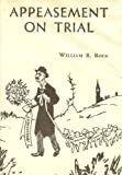 img - for Appeasement on trial;: British foreign policy and its critics, 1938-1939, book / textbook / text book