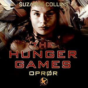The Hunger Games - 3. Oprør [The Hunger Games - 3. Rebellion] | [Suzanne Collins, Camilla Schierbeck (translator)]
