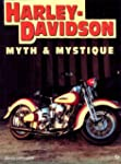 Harley-Davidson Myth And Mystique