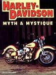 Harley-Davidson Myth And Mystique