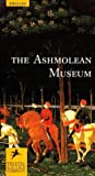 The Ashmolean Museum, Oxford (Museum Guides.......Large Format) Arthur MacGregor