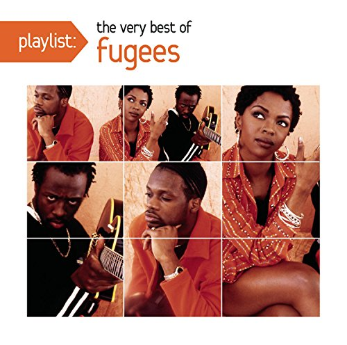 Fugees - Playlist: The Very Best Of Fugees - Zortam Music