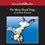 No More Dead Dogs | Gordon Korman