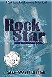 ROCK STAR - Dream Weaver Novels Book 2: A Dark Young Adult Paranormal Fiction Novel