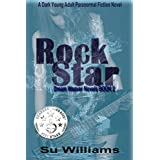 ROCK STAR - Dream Weaver Novels Book 2 **FREE**: A Dark Young Adult Paranormal Fiction Novel ~ Su Williams