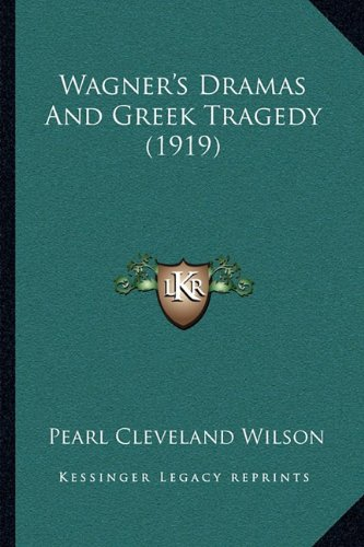 Wagner's Dramas and Greek Tragedy (1919)
