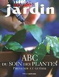 echange, troc Denis Retournard - ABC du soin des plantes : Prévenir et guérir