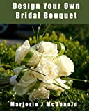 Design Your Own Bridal Bouquet