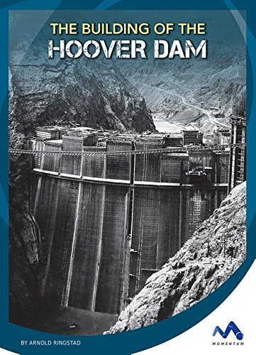 The Building of the Hoover Dam (Engineering That Made America) (Building Hoover Dam compare prices)