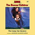 The Camp-out Mystery: The Boxcar Children Mysteries, Book 27   Gertrude Chandler Warner