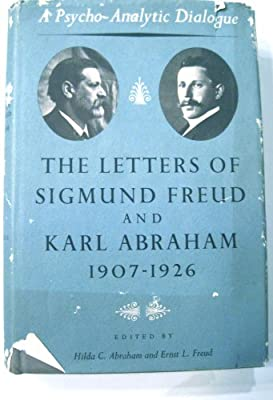 Psycho-Analytic Dialogue: the Letters of Sigmund Freud and Karl Abraham. International Psycho-Analytical Library No. 68