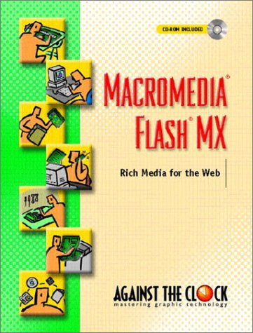 Macromedia(R) Flash(R) MX: Rich Media for the Web
