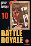Battle Royale, Tome 10 (French Edition) (2849461482) by Koushun Takami