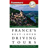 Frommer's France's Best-Loved Driving Tours, 6th Editionby Frommers
