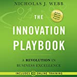 The Innovation Playbook: A Revolution in Business Excellence | Nicholas J. Webb