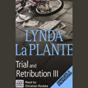 Trial and Retribution III | [Lynda La Plante]
