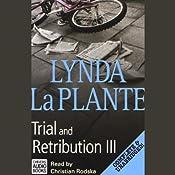 Trial and Retribution III | [Lynda La Plante]