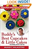 Buddy's Best Cupcakes & Little Cakes (from Baking with the Cake Boss): 10 Delicious Recipes--and Decorating Secrets--from the Cake Boss