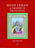 Shah Jahan & the Story of the Taj Mahal