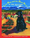 Loco Dog and the Dust Devil in the Railyard (Historical New Mexico for Children)