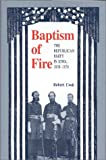 Baptism of Fire: The Republican Party in Iowa, 1838-1878 (0813819385) by Cook, Robert