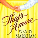 That's Amore Audiobook by Wendy Markham Narrated by Jorjeana Marie