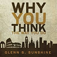 Why You Think the Way You Do: The Story of Western Worldviews from Rome to Home (       ungekürzt) von Glenn S. Sunshine Gesprochen von: Patrick Lawlor