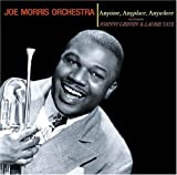 echange, troc Joe Morris Orchestra - Anytime, Any Place, Any Where