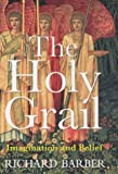 The Holy Grail: Imagination and Belief (0713992069) by Barber, Richard W.