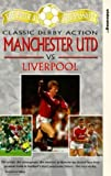 The Pride And The Passion - Classic Derby Action - Manchester Utd vs Liverpool [VHS]