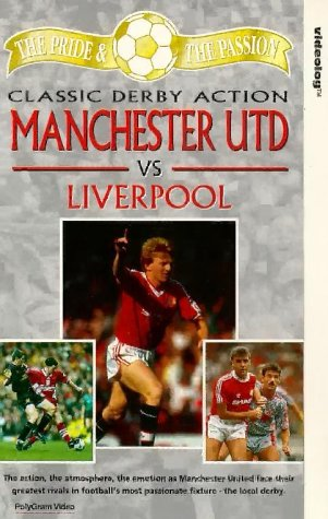 The Pride And The Passion – Classic Derby Action – Manchester Utd vs Liverpool [VHS]