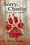 img - for Sorry, Charlie: Karma has teeth book / textbook / text book