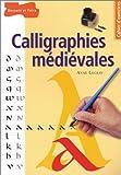 echange, troc Anne Legeay - Calligraphies médiévales