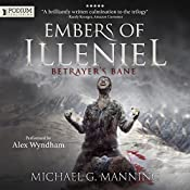 Betrayer's Bane: Embers of Illeniel, Book 3   Michael G. Manning