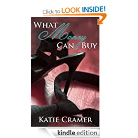 What Money Can Buy (Billionaire Domination and Submission BDSM Erotic Romance)